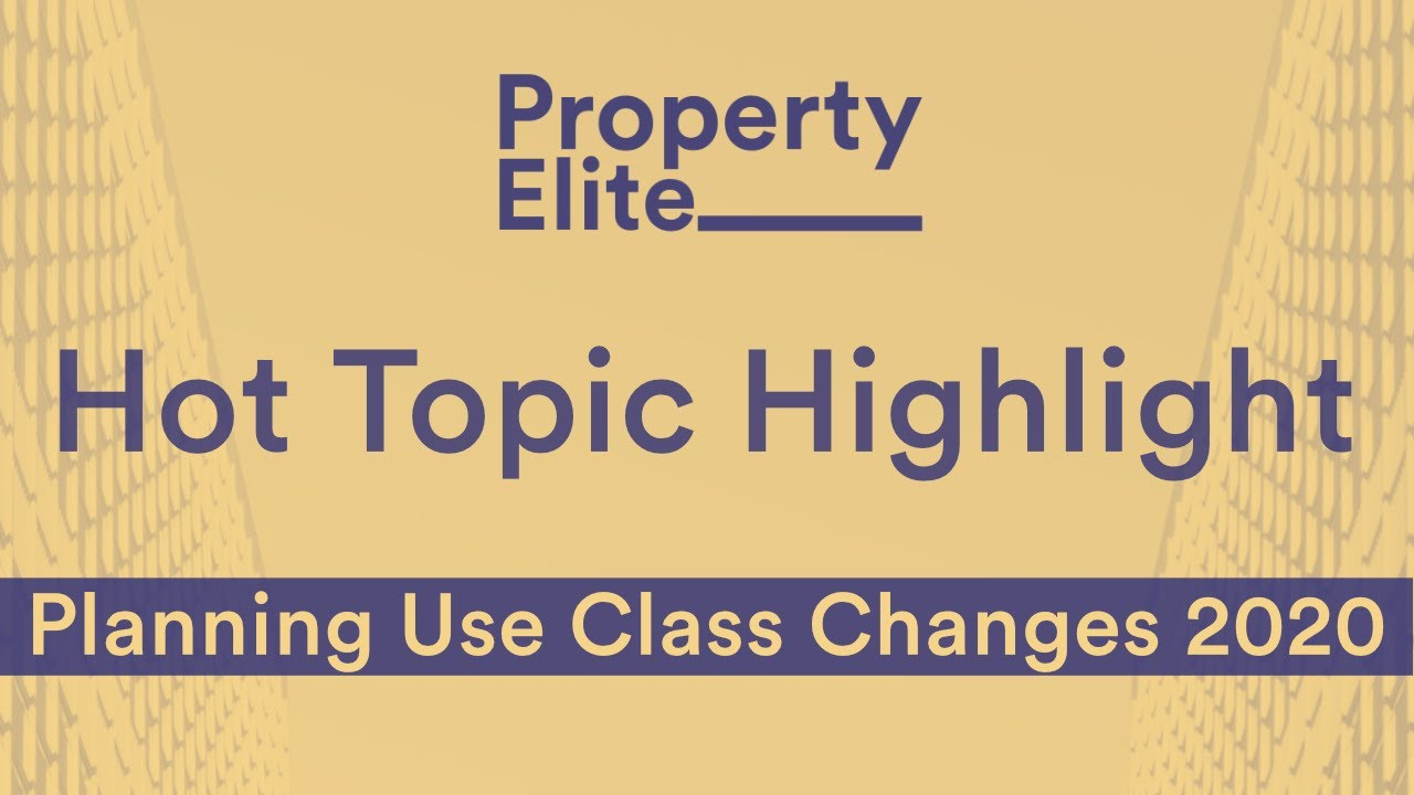 Hot Topic Highlight – Use Class Changes 2020