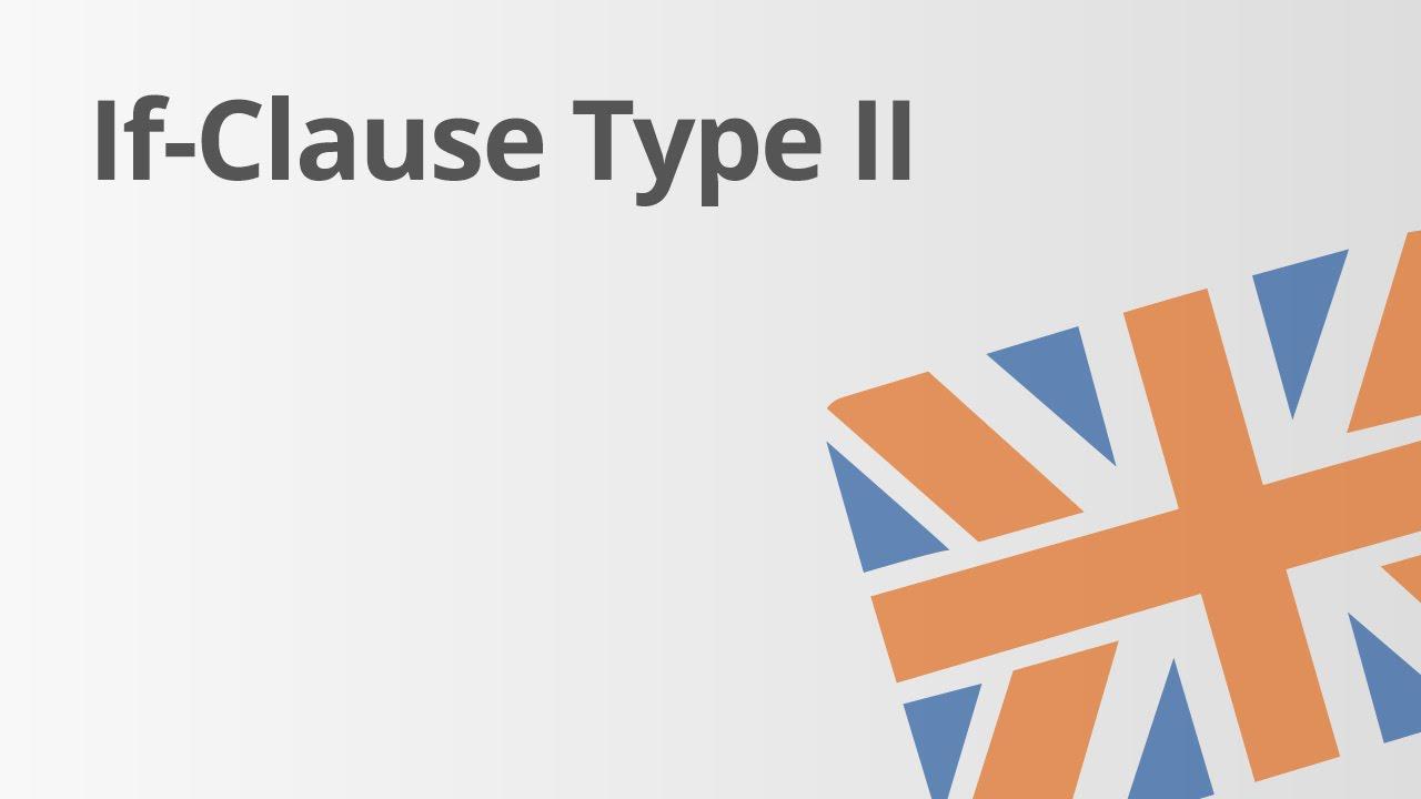 if clauses ii ein bungsvideo englisch grammatik - If Satze Beispiele