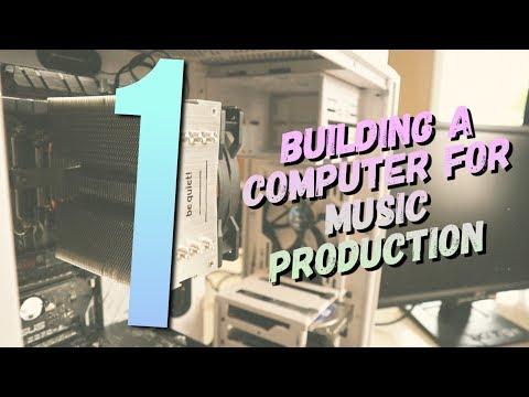 Building a Custom Computer for Music Production [Part 1/2] - GratuiTousBeats.com