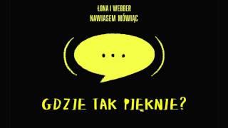Łona i Webber - Gdzie tak pięknie?