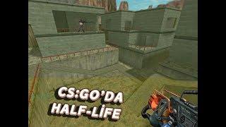 CS:GO'DA HALF-LİFE OYNADIK!
