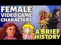 Female Video Game Characters - A Brief History