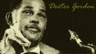 Dexter Gordon - Ghost of a chance