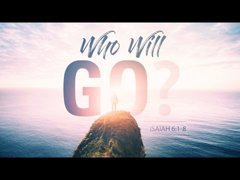 Isaiah 6:1-8 | Who Will Go? | Matthew Dodd - YouTube