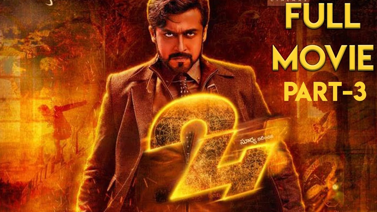 24 Movie 24 Full Movie Suriya Samantha Vikram Kumar A R Rahman Part 3