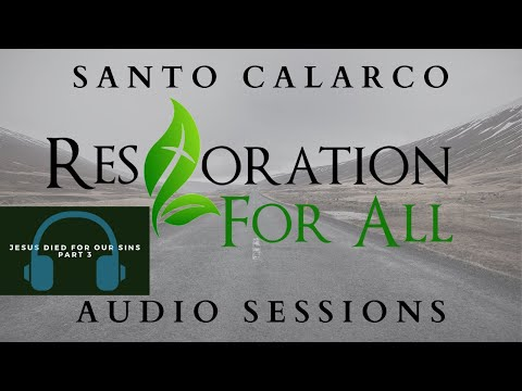 Santo Calarco - Jesus Died For Our Sins Part 3