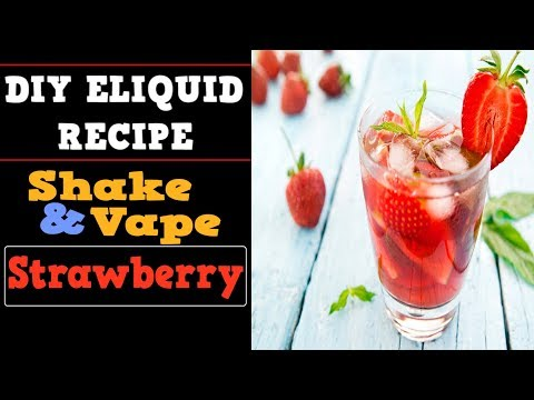 Shake and Vape [Strawberry] - 2 Fresh DIY Eliquid Recipes