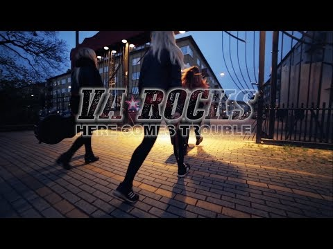 VA ROCKS - Here Comes Trouble [OFFICIAL VIDEO]