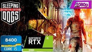 Sleeping Dogs RTX 2060 + i5 8400 Benchmark