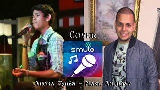 Gambar cover Ahora quién? / Marc Anthony (Cover Smule Jean Karlos ft. Mario M. Segovia)