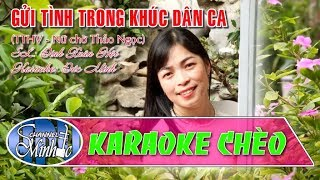 Gửi Tình Trong Khúc Dân Ca - SL Đinh Xuân Hội - Nữ Chờ Thảo Ngọc - Karaoke Chèo Đức Minh