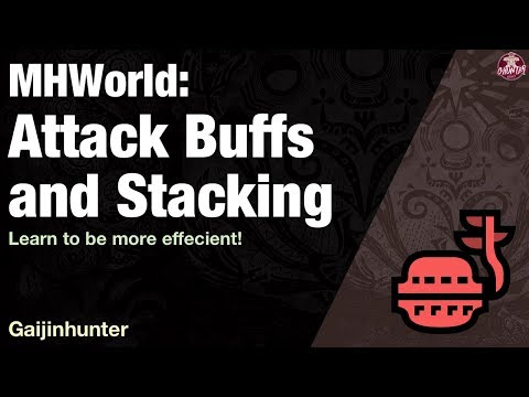 Monster Hunter World: Attack Buffs & Stacking