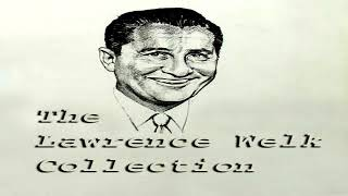 Lawrence Welk   The Lawrence Welk Collection  GMB
