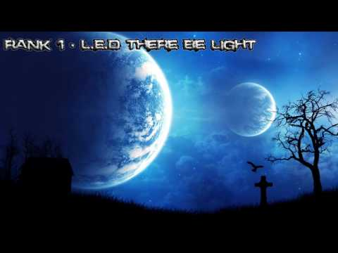 Rank 1 - LED There be Light (Full Version) - HD