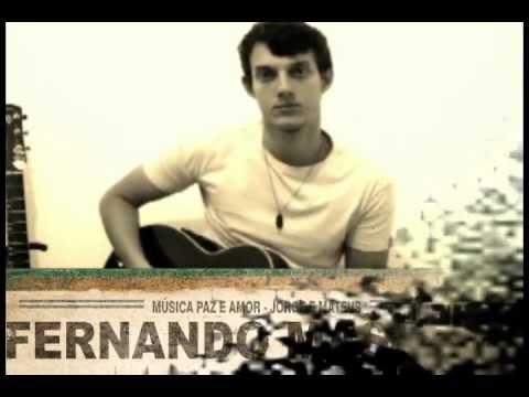 Fernando Maschio - Música Paz e Amor Jorge e Matheus