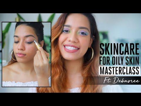 Oily Skincare Regime | Masterclass with Debasree Banerjee