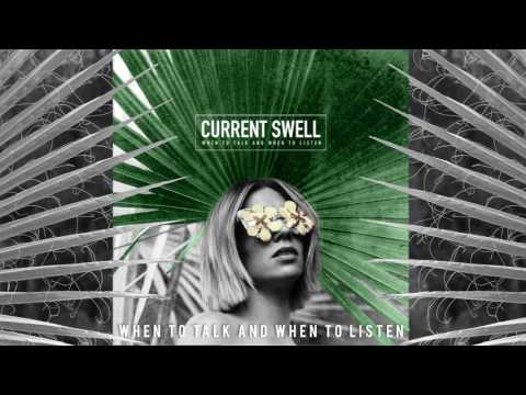 Current Swell - When to Talk and When to Listen [Audio]