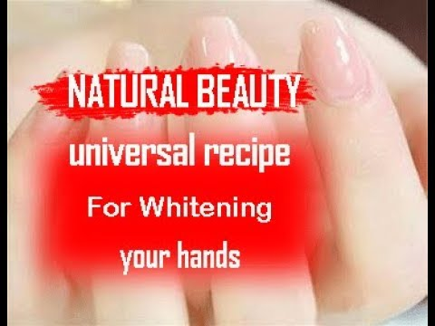 Universal recipe for whitening your hands