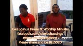Nigerian  gospel song 2013  by Joke Joshua