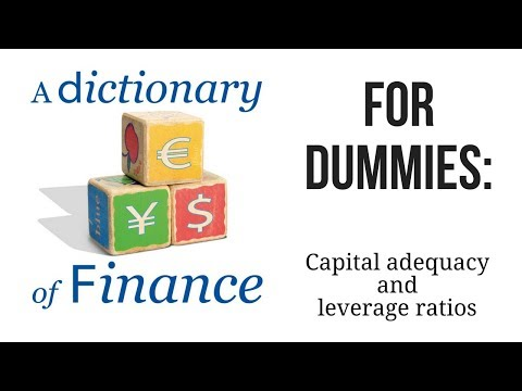 Capital adequacy and leverage ratios for dummies