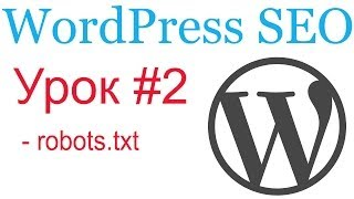 видео Правильный Robots txt для сайта на WordPress