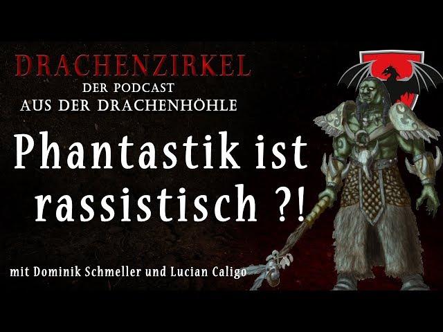 Phantastik ist  RASSISTISCH ?! - Drachenhöhle - Der Phantastik-Podcast