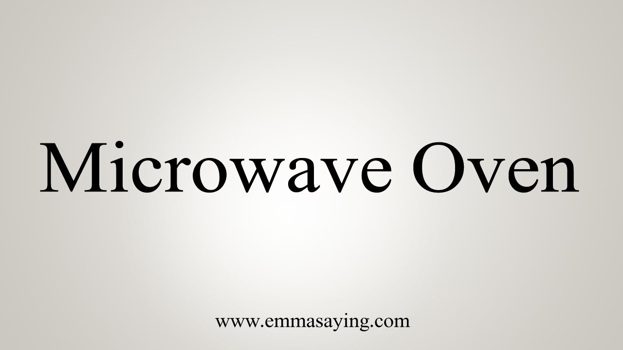 How To Say Microwave Oven