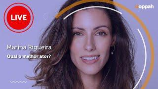 LIVE - Marina Rigueira (Qual o melhor ator?)   Ooppah PLAY