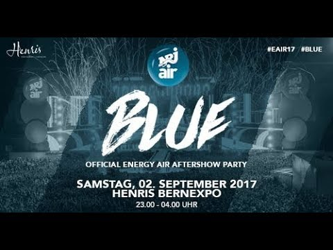 Aftermovie BLUE - Offizielle Energy Air 2017 Afterparty