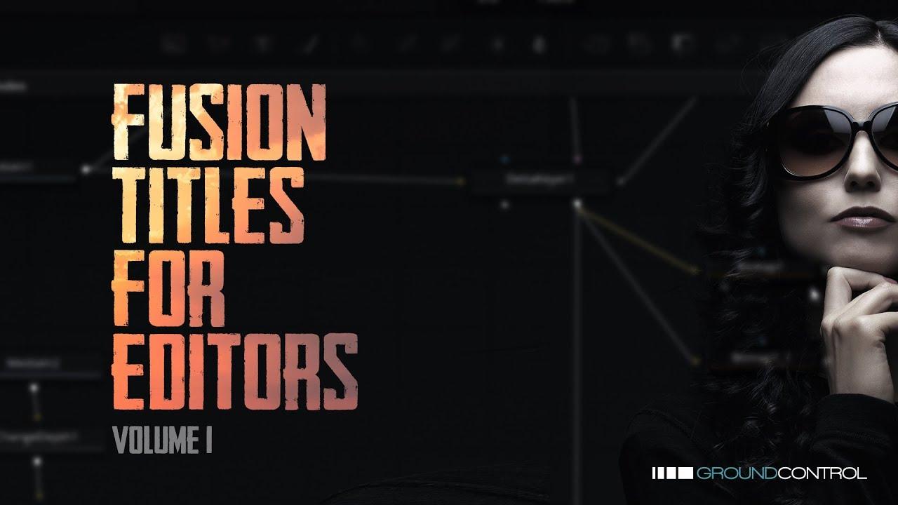 Fusion Titles For Editors Vol 1 - Animated Graphic Templates for DaVinci  Resolve 15