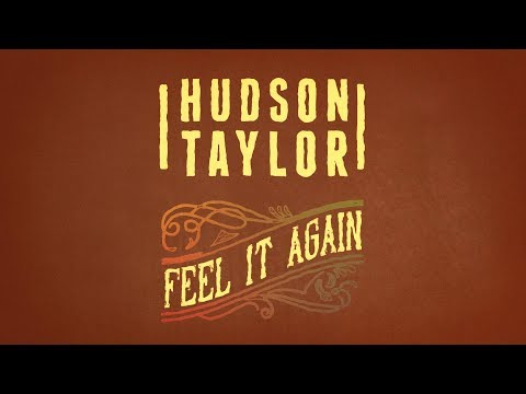 Hudson Taylor - Feel It Again [Official Lyric Video]