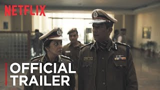 Delhi Crime | Official Trailer [HD] | Netflix