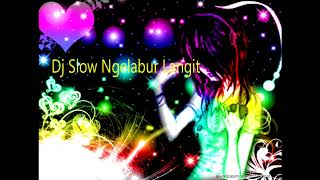 DJ SLOW NGELABUR LANGIT Full Bass