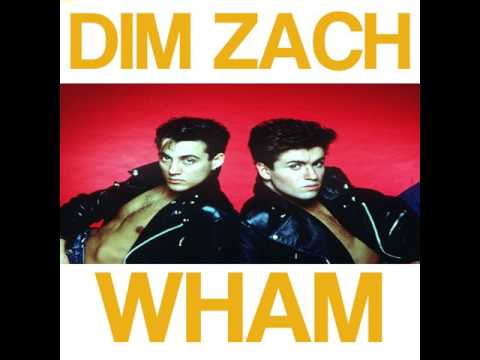 Wham  - Everything She Wants (Dim Zach ReWork) mp3