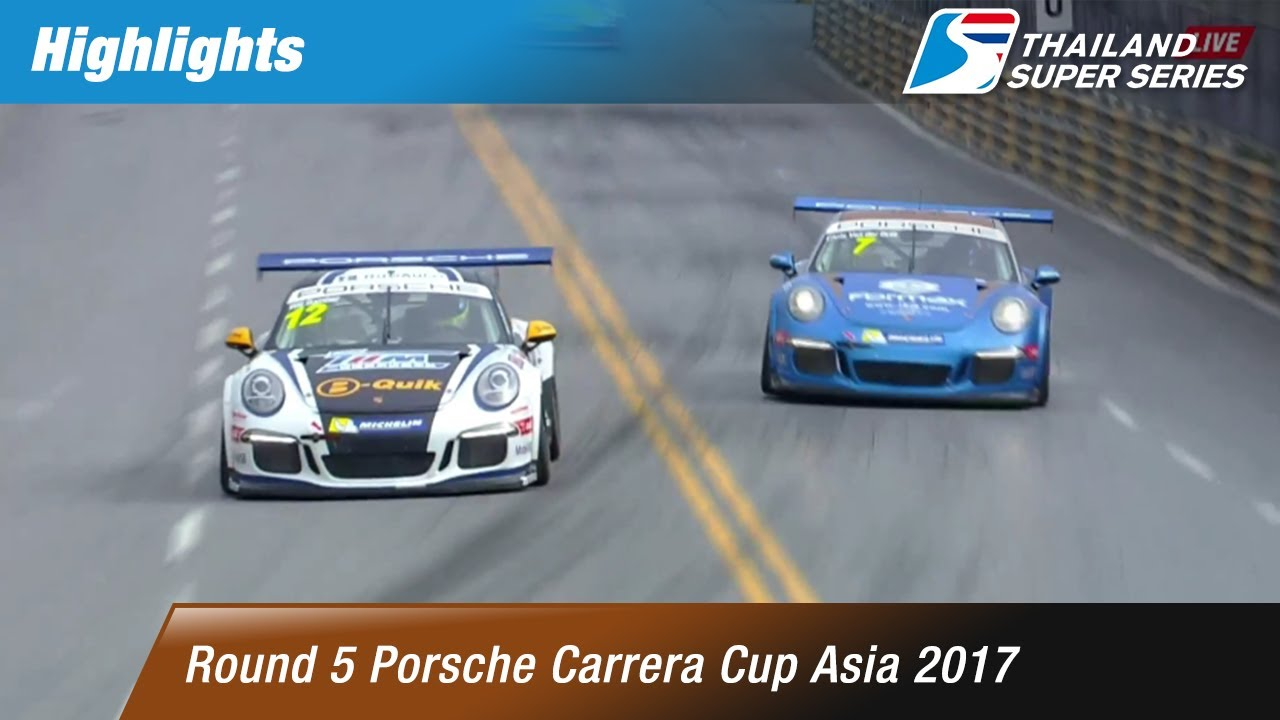 [TH] Highlights Porsche Carrera Cup Asia 2017 : Round 5 ​@Bangsaen Street Circuit,Chonburi