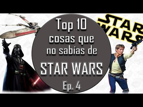 TOP 10 COSAS QUE NO SABÍAS DE STAR WARS EPISODIO 4