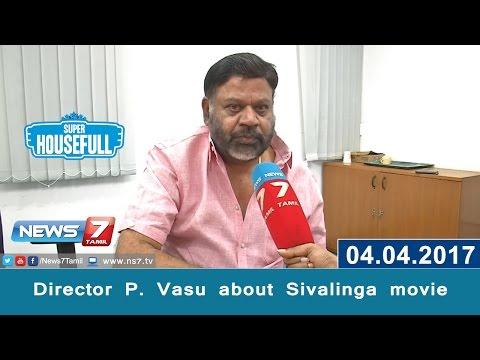 Director P. Vasu about Sivalinga movie | Raghava Lawrence | Ritika Singh | Shakthi Vasudevan