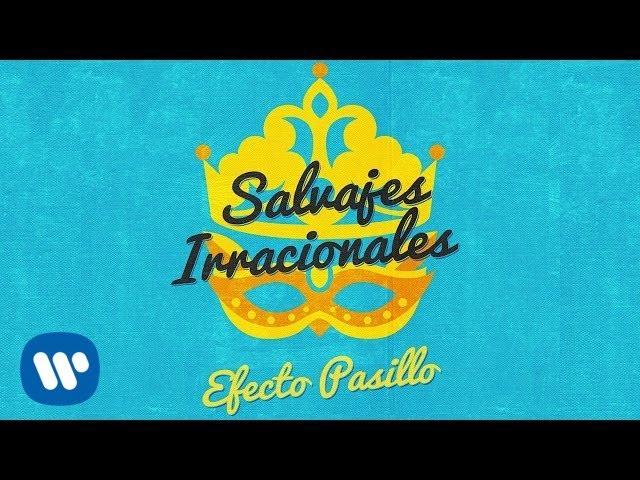 efecto-pasillo-salvajes-irracionales-official-audio-warner-music-spain
