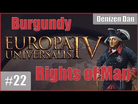 [Going for the Coastline] Europa Universalis 4 - Rights of Man - Burgundy - Part 22