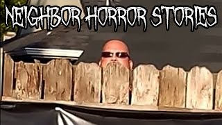 5 Creepy Neighbor Horror Stories