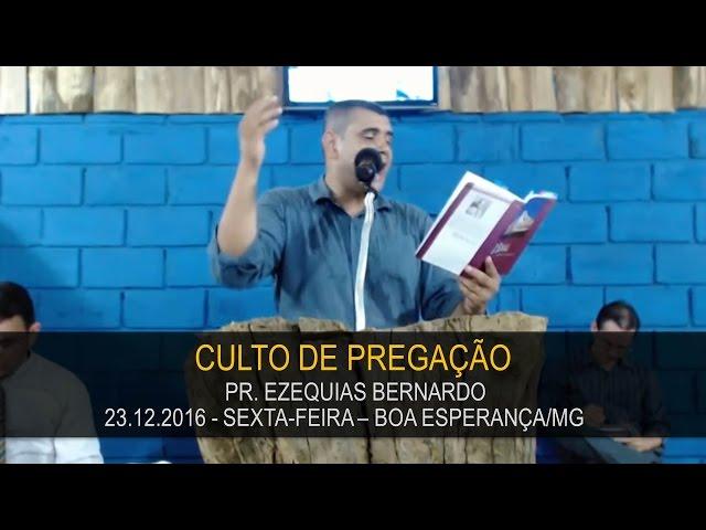 23.12.2016 - Sexta-feira - Pr. Ezequias Bernardo   Confraternização Boa Esperança/MG