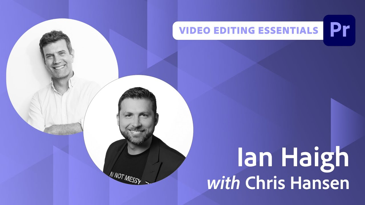 Video Editing Essentials with Ian Haigh - 2 of 2
