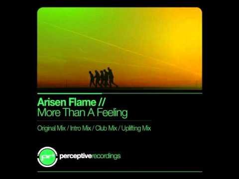 Arisen Flame - More Than A Feeling (Uplifting Mix)