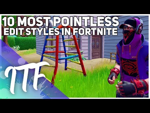 Top 10 Most Pointless Edit Styles In Fortnite (Fortnite Battle Royale)