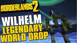 Borderlands 2 Wilhelm Legendary World Drop!
