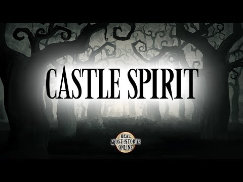 Castle Spirit | Ghost Stories, Paranormal, Supernatural, Hauntings, Horror