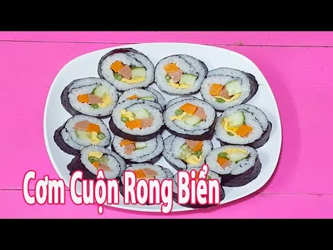 Cách Làm Món Cơm Cuộn Rong Biển Đơn Giản - Ngon Hết Ý - Kimbap Korea  | Góc Bếp Nhỏ