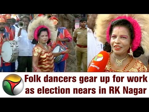 VISUALS | Folk Dancers & Music Gear Up as Election Campaign in R K Nagar