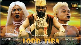 LORD OF TIBA SEASON 1 - NEW NOLLYWOOD MOVIE