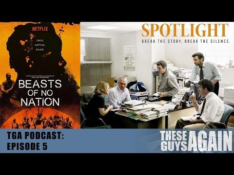 Spotlight, Beasts of No Nation & Dirty Grandpa Review + Ride Along 2! - TGA Ep. 5